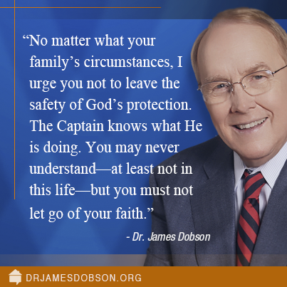 Wise words from Dr. Dobson
